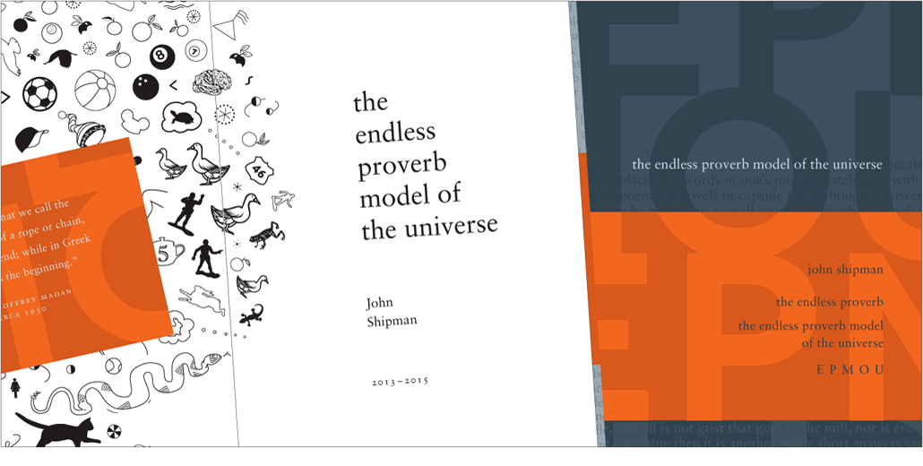 The Endless Proverb by John Shipman, 2013-2015